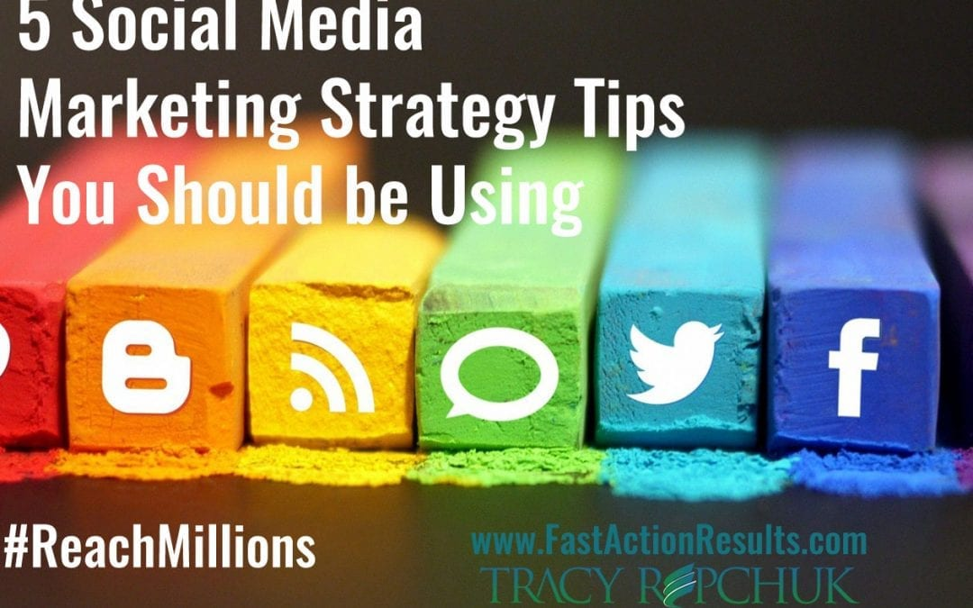 5 Social Media Marketing Strategy Tips You Should be Using