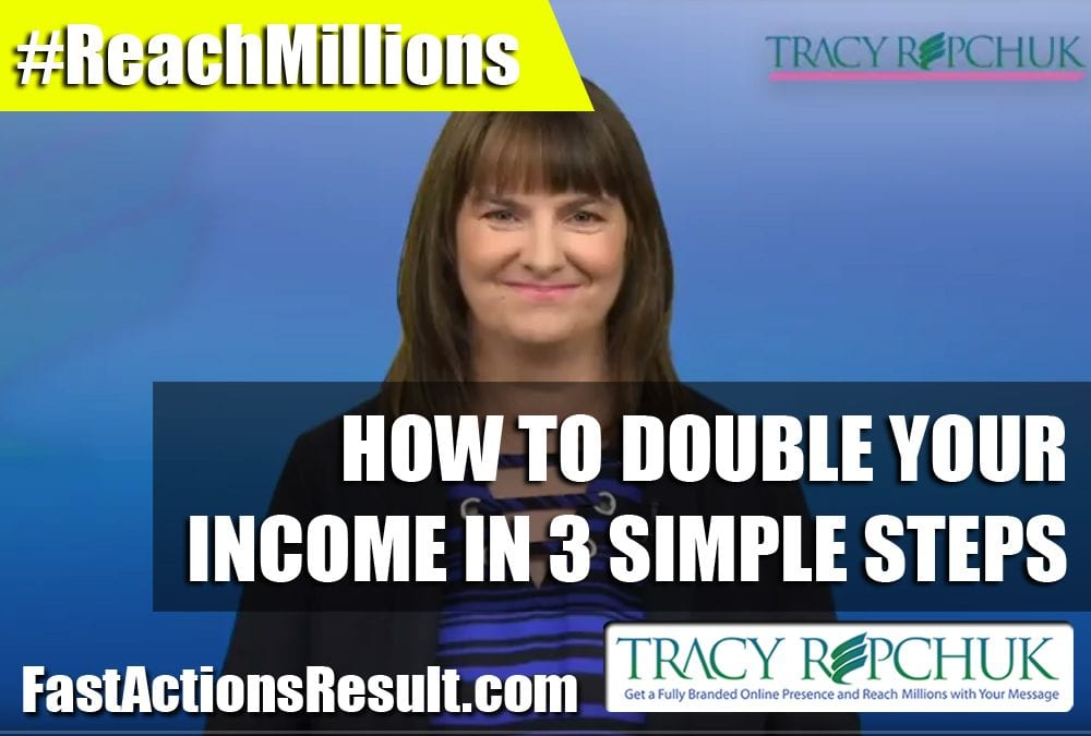 How to Double Your Income in 3 Simple Steps